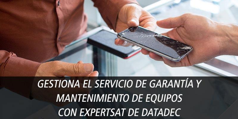 GESTIONA EL SERVICIO DE GARANTÍA Y MANTENIMIENTO DE EQUIPOS CON EXPERTSAT DE DATADEC