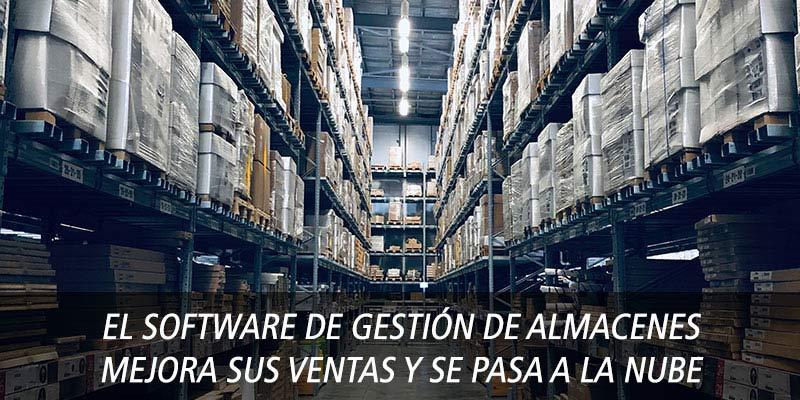 El software de gestión de almacenes mejora ventas y se pasa a la nube