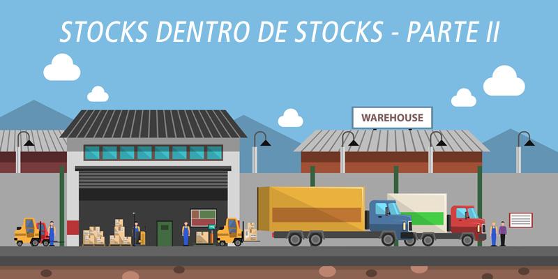 STOCKS DENTRO DE STOCKS - PARTE II