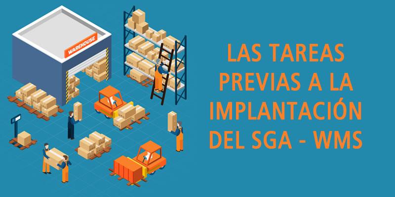 LAS TAREAS PREVIAS A LA IMPLANTACIÓN DEL SGA - WMS